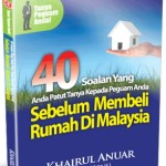 40 Soalan Yang Anda Patut Tanya Kepada Peguam Anda Sebelum Membeli Rumah di Malaysia