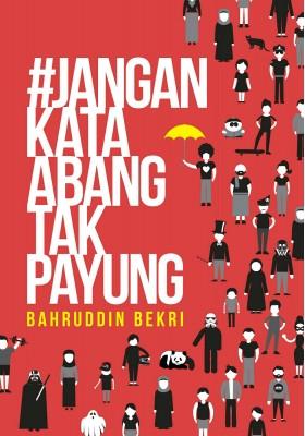 jangan_kata_abang_tak_payung_bahruddin_bekri