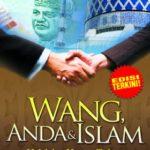 Wang, Anda & Islam: Halal dan Haram dalam Kewangan dan Perbankan