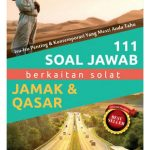 111 Soal Jawab berkaitan solat JAMAK & Qasar