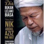 Dia Bukan Lelaki Biasa Tuan Guru Nik Abdul Aziz Nik Mat