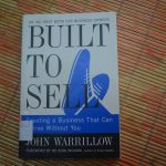 Built to Sell – Creating a Business That Can Thrive Without You