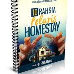 10 Rahsia Pelaris Bisnes Homestay – Panduan menjalankan perniagaan homestay yang disukai pengunjung